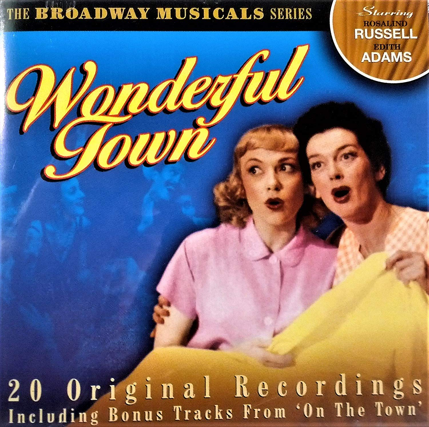 The Broadway Musical Series: Wonderful Town